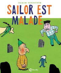 Jockum Nordström - Sailor et Pekka Tome 2 : Sailor est malade.