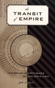 Jodi A. Byrd - The Transit of Empire - Indigenous Critiques of Colonialism.