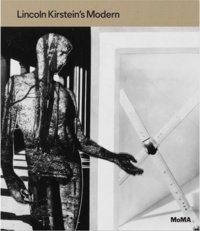 Jodi Hauptman - Lincoln Kirstein's Modern.