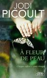Jodi Picoult - A fleur de peau.