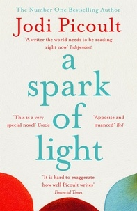 Jodi Picoult - A Spark of Light - THE NUMBER ONE SUNDAY TIMES BESTSELLER.