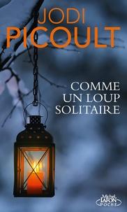 Jodi Picoult - Comme un loup solitaire.