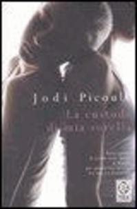 Jodi Picoult - La custode di mia sorella.