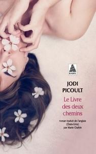 Jodi Picoult - Le Livre des deux chemins.