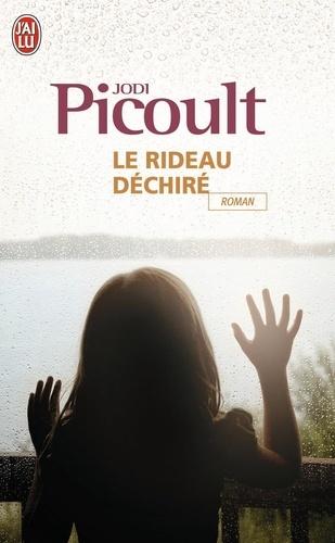 Jodi Picoult - Le rideau déchiré.