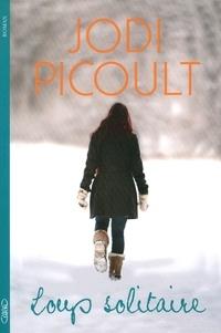 Jodi Picoult - Loup solitaire.