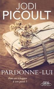 Jodi Picoult - Pardonne-lui.