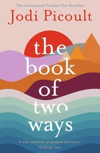 Jodi Picoult - The Book of Two Ways: A stunning novel about life, death and missed opportunities.