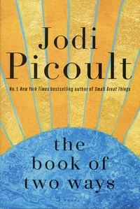 Jodi Picoult - The Book of Two Ways.