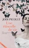 Jodi Picoult - Une étincelle de vie.