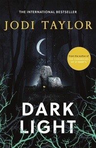 Jodi Taylor - Dark Light - A twisting and captivating supernatural thriller (Elizabeth Cage, Book 2).