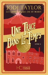 Il livre le téléchargement pdf Les chroniques de St Mary Tome 4 par Jodi Taylor in French 9782357204881