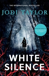 Jodi Taylor - White Silence - An edge-of-your-seat supernatural thriller (Elizabeth Cage, Book 1).
