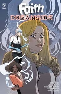 Jody Houser et Jordie Bellaire - Faith - Tome 5 - Dreamside.