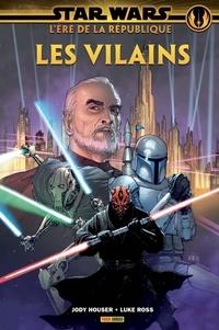 Jody Houser et Luke Ross - Star Wars L'ère de la République  : Les vilains.