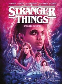 Jody Houser et Ryan Kelly - Stranger Things Tome 3 : Dans les flammes.