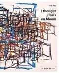Jody Pou - I thought j irais en bloom.