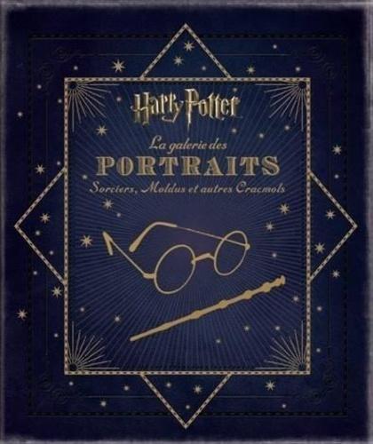 Jody Revenson - Harry Potter, La galerie des portraits - Sorciers, Moldus et autres Cracmols.