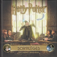 Harry Potter- Sortilèges : Le carnet magique - Jody Revenson |
