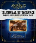 Jody Revenson - Les animaux fantastiques Le jounal du tournage - Dans les coulisses du monde de la magie.