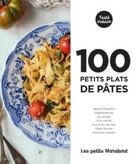 Jody Vassallo et Laura Zavan - 100 petits plats de pâtes.