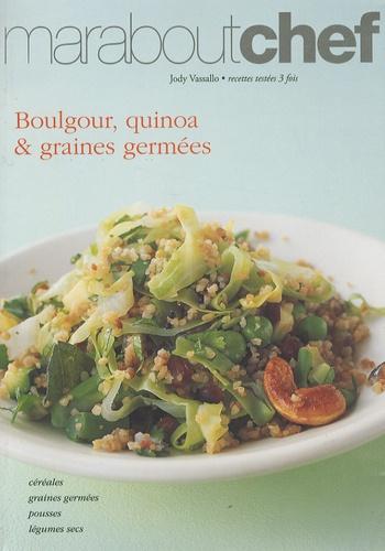 Jody Vassallo - Boulgour, quinoa et graines germées.