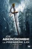 Joe Abercrombie - La Première Loi Tome 1 : Premier sang.