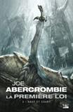 Joe Abercrombie - La Première Loi Tome 2 : Haut et court.