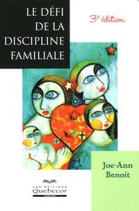Joe-Ann Benoît - Le défi de la discipline familiale.