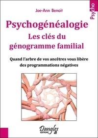 Joe-Ann Benoît - Psychogénéalogie - Les clés du génogramme familial.