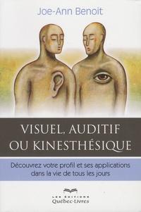 Joe-Ann Benoît - Visuel, auditif ou kinesthésique - Découvrez votre profil et ses applications dans la vie de tous les jours.