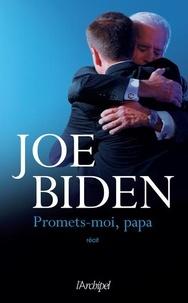 Joe Biden - Promets-moi, papa.