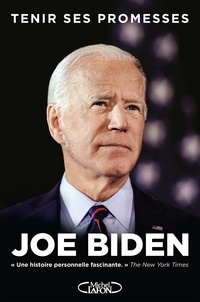 Joe Biden - Tenir ses promesses.