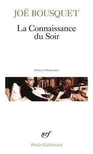 Joë Bousquet - La connaissance du soir.