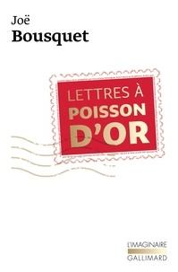 Joë Bousquet - Lettres à Poisson d'or.