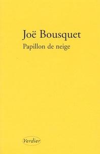 Joë Bousquet - Papillon de neige - Journal 1939-1942.