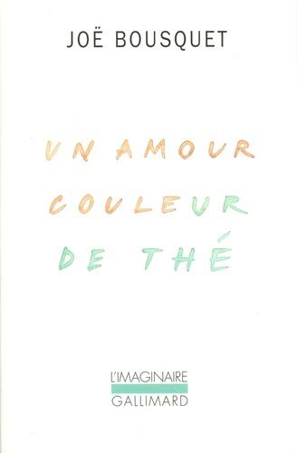 Joë Bousquet - Un amour couleur de thé.