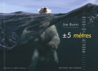 Joe Bunni - Plus ou moins 5 mètres.