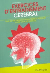 Joe Cameron - Exercices d'entraînement cérébral - Plus de 500 exercices pour tester et stimuler votre vivacité mentale.