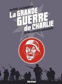 Joe Colquhoun et Pat Mills - La grande guerre de Charlie Tome 6 : De Messines à Passchendaele.