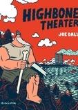 Joe Daly - Highbone Theater.