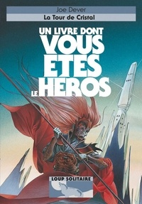 Joe Dever - Loup Solitaire Tome 17 : La Tour de Cristal.
