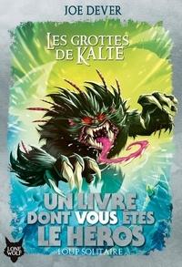 Joe Dever - Loup Solitaire Tome 3 : Les grottes de Kalte.