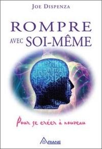 Téléchargement de livres audio sur l'iphone 4 Rompre avec soi-même  - Pour se créer à nouveau par Joe Dispenza (French Edition) iBook 9782896261222