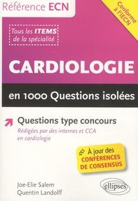 Joe-Elie Salem et Quentin Landolff - Cardiologie en 1000 questions isolées.