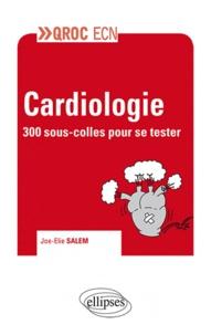 Joe-Elie Salem - Cardiologie - 300 sous-colles pour se tester.