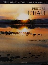 Joe-Francis Dowden - Peindre l'eau à l'aquarelle.