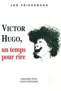 Joë Friedemann - Victor Hugo, un temps pour rire.