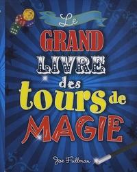 Joe Fullman - Le grand livre des tours de magie.