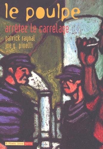 Joe-G Pinelli et Patrick Raynal - Le Poulpe Tome 5 : Arrêtez le carrelage.